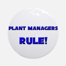 Plant Managers Rule! Ornament (Round)