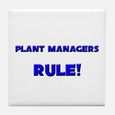 Plant Managers Rule! Tile Coaster