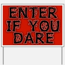 Enter if You Dare Halloween Yard Sign