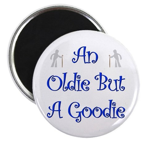 I'm An Oldie But a Goodie Tee Magnet
