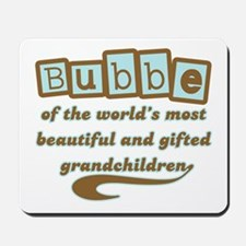 Bubbe of Gifted Grandchildren Mousepad