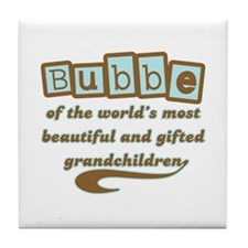 Bubbe of Gifted Grandchildren Tile Coaster