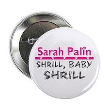 """Shrill Baby Shrill- 2.25"""" Button"""
