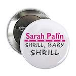 Shrill Baby Shrill- 2.25