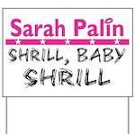 Shrill Baby Shrill- Yard Sign