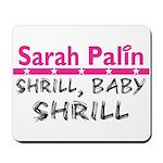 Shrill Baby Shrill- Mousepad