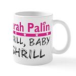 Shrill Baby Shrill- Mug
