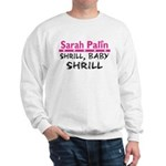 Shrill Baby Shrill- Sweatshirt