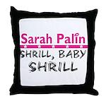 Shrill Baby Shrill- Throw Pillow