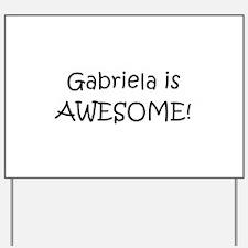 Gabriela Yard Sign