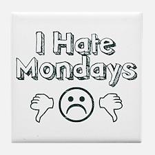 I Hate Mondays Tile Coaster