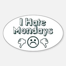 I Hate Mondays Oval Decal