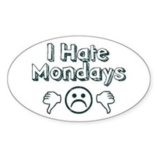 I Hate Mondays Oval Sticker (10 pk)