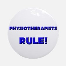 Physiotherapists Rule! Ornament (Round)