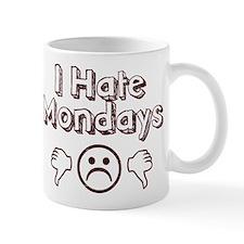 I Hate Mondays Small Mug