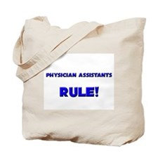 Physician Assistants Rule! Tote Bag