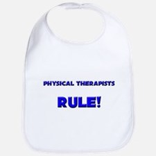 Physical Therapists Rule! Bib