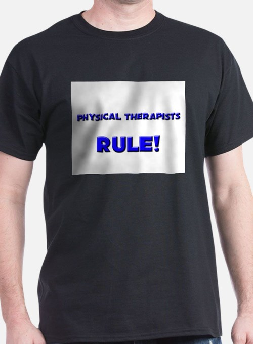 Physical Therapists Rule! T-Shirt