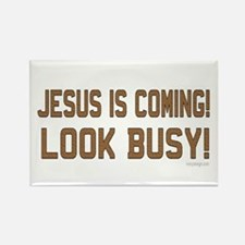 Jesus is coming! Look busy! Rectangle Magnet