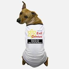 Funny Evil Genius Be My Minion Dog T-Shirt