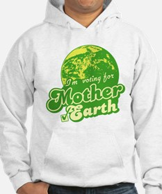I'm Voting for Mother Earth Hoodie Sweatshirt