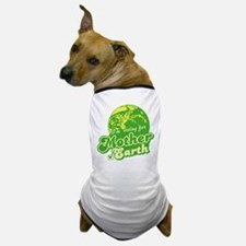 I'm Voting for Mother Earth Dog T-Shirt