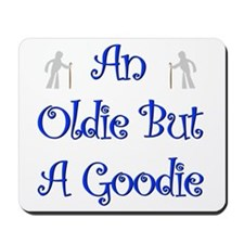 I'm An Oldie But a Goodie Tee Mousepad