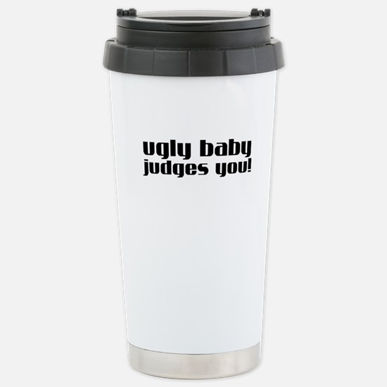 Ugly Baby Judges You Stainless Steel Travel Mug