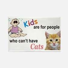 Kids Are For People Who ... Rectangle Magnet