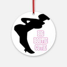 """""""Big Bootie Cutie"""" Ornament (Round)"""