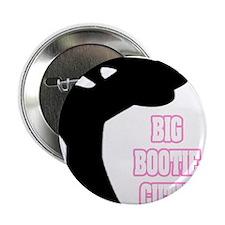 """""""Big Bootie Cutie"""" 2.25"""" Button"""