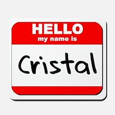 Hello my name is Cristal Mousepad