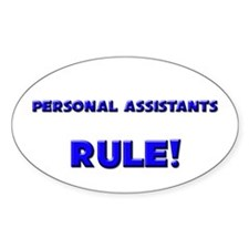 Personal Assistants Rule! Oval Decal
