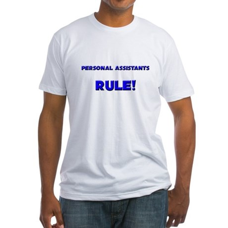 Personal Assistants Rule! Fitted T-Shirt