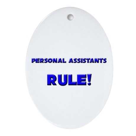 Personal Assistants Rule! Oval Ornament