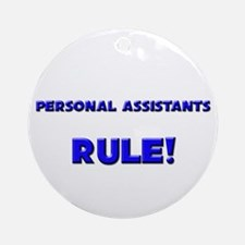 Personal Assistants Rule! Ornament (Round)