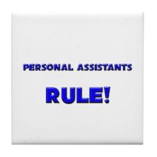 Personal Assistants Rule! Tile Coaster