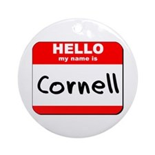 Hello my name is Cornell Ornament (Round)