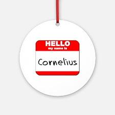 Hello my name is Cornelius Ornament (Round)