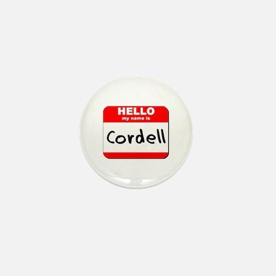 Hello my name is Cordell Mini Button