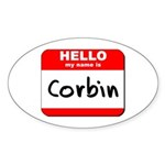 Hello my name is Corbin Oval Sticker