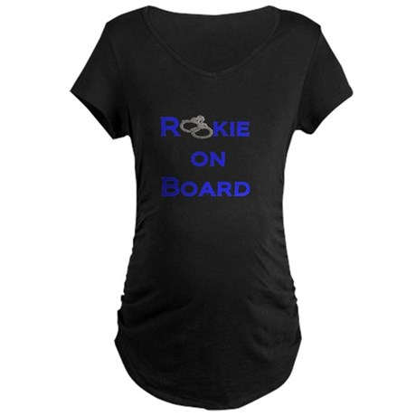 Rookie On Board Maternity Dark T-Shirt