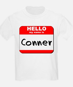 Hello my name is Conner T-Shirt