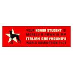 Italian Greyhound Honor 1 Bumper Sticker
