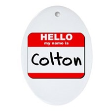 Hello my name is Colton Oval Ornament
