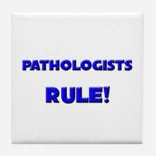 Pathologists Rule! Tile Coaster