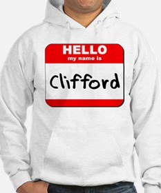 Hello my name is Clifford Hoodie