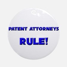 Patent Attorneys Rule! Ornament (Round)