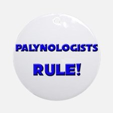 Palynologists Rule! Ornament (Round)