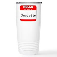 Hello my name is Claudette Travel Mug